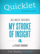 Quicklet on Jill Bolte Taylor's My Stroke of Insight by Stuart Robbins