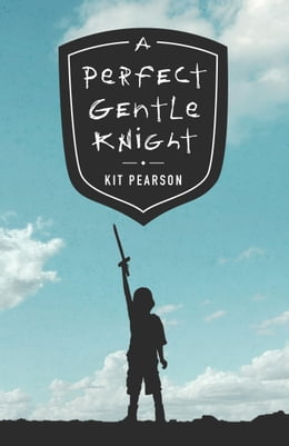 Book A Perfect Gentle Knight by Kit Pearson
