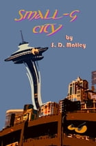 Small-g City by S.D. Matley