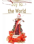 Joy to the World Pure Sheet Music Solo for Flute, Arranged by Lars Christian Lundholm