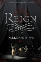 Reign: Darkness Rises by Lily Blake
