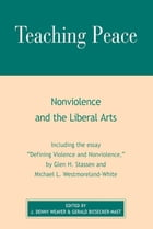 Teaching Peace: Nonviolence and the Liberal Arts