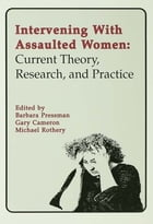 Intervening With Assaulted Women: Current Theory, Research, and Practice