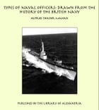 Types of Naval Officers: Drawn from the History of the British Navy by Alfred Thayer Mahan