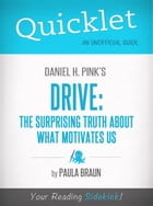 Quicklet on Daniel H. Pink's Drive: The Surprising Truth About What Motivates Us by Paula Braun