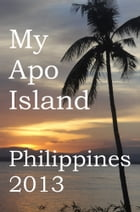 My Apo Island, Philippines 2013 by Amria B  Greenwood