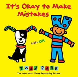 Book It's Okay to Make Mistakes by Todd Parr