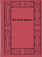 The Rome Express by Arthur George Frederick Griffiths
