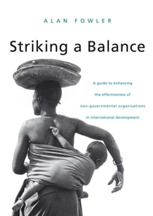 Striking a Balance A Guide to Enhancing the Effectiveness of Non-Governmental Organisations in International Development