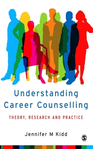 Understanding Career Counselling Theory,  Research and Practice