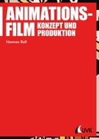 Animationsfilm: Konzept und Produktion by Hannes Rall