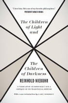 The Children of Light and the Children of Darkness: A Vindication of Democracy and a Critique of…