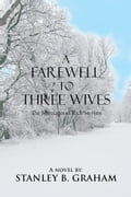 A Farewell to Three Wives 47ed776d-b277-4342-a7d9-a4a3ce3ccd0a