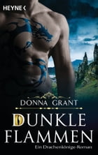 Dunkle Flammen: Roman by Donna Grant