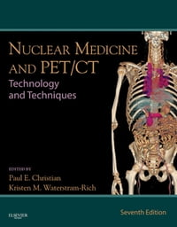 Nuclear Medicine and PET/CT - E-Book: Technology and Techniques