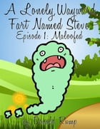 A Lonely, Wayward Fart Named Steve - Episode 1: Maloofed by Donald Rump