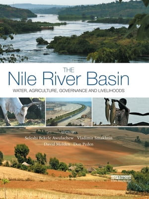 The Nile River Basin Water,  Agriculture,  Governance and Livelihoods