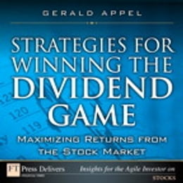 Book Strategies for Winning the Dividend Game: Maximizing Returns from the Stock Market: Maximizing… by Gerald Appel
