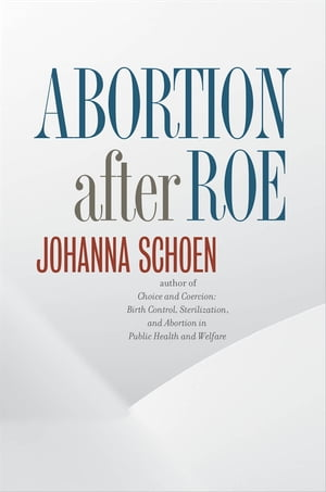 Abortion after Roe Abortion after Legalization