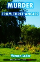 Murder from Three Angles by Vernon Loder