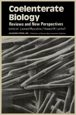 Book Coelenterate Biology: Reviews and New Perspectives by Muscatine, Leonard