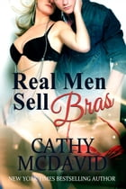 Real Men Sell Bras by Cathy McDavid
