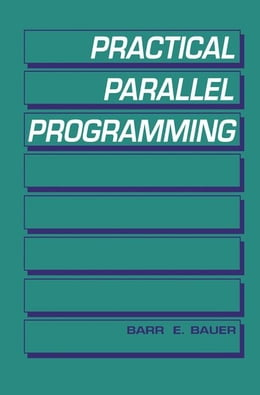 Book Practical Parallel Programming by Bauer, Barr E.