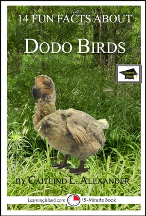 14 Fun Facts About Dodo Birds: Educational Version