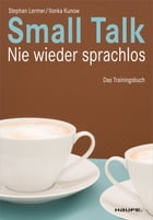 Small Talk: Nie wieder sprachlos by Stephan Lermer