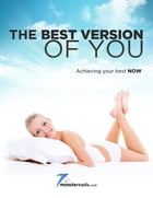 Best Version of You - Achieving Your Best Now by Pleasant Surprise