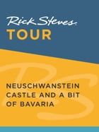 Rick Steves Tour: Neuschwanstein Castle and a Bit of Bavaria by Rick Steves