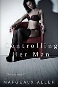 Controlling Her Man 2c36eac9-c412-4767-80e2-1af044a1aba3