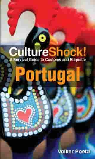 CultureShock! Portugal: A Survival Guide to Customs and Etiquette by Volker Poelzl