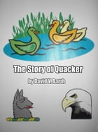 The Story of Quacker by David Barth
