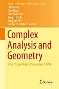 Complex Analysis and Geometry: KSCV10, Gyeongju, Korea, August 2014