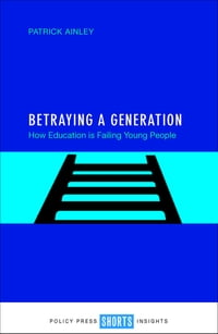 Betraying a generation: How education is failing young people