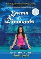 Karma & Diamonds - Book 1 - MOON CHILD by Smita Joshi