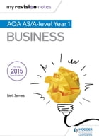 My Revision Notes: AQA AS Business Second Edition