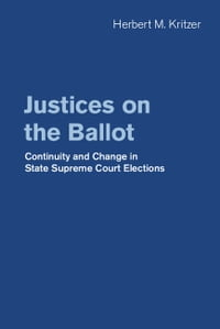 Justices on the Ballot: Continuity and Change in State Supreme Court Elections