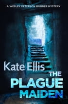 The Plague Maiden: Number 8 in series by Kate Ellis