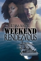 Weekend Rendezvous by Reana Malori