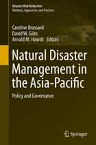 Natural Disaster Management in the Asia-Pacific: Policy and Governance