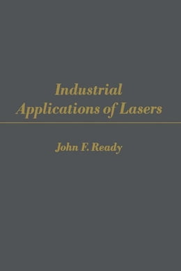 Book Industrial Applications of Lasers by Ready, John