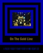On the Gold Line by Mike Bozart