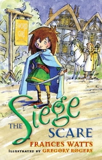 The Siege Scare: Sword Girl Book 4