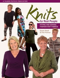 Knits for Real People: Fitting and Sewing Fashion Knit Fabrics