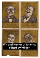 The Wit and Humor of America, Complete, all 10 volumes by Marshall P. Wilder