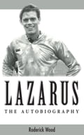 Lazarus - The Autobiography a437ac16-7f1f-4be4-9341-4f4263ae6249
