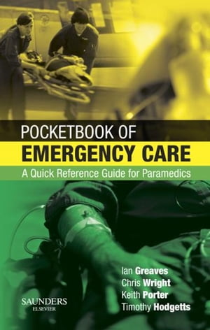 Pocketbook of Emergency Care A Quick Reference Guide for Paramedics