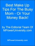 Best Make Up Tips For The Busy Mom - Or Your Money Back! 21893ad0-6721-42ed-9510-b56d56c6cbe6